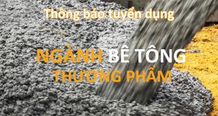 tuyen-dung-nhan-su-nganh-be-tong-thuong-pham